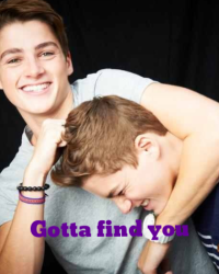 Gotta find you