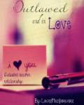 Outlawed And Inlove*A Student/Teacher Romance*