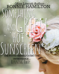 Something Green and Hot Sunscreen