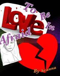 Afraid to be in love