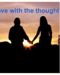 I am in love with the thought of you..