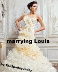 Marrying Louis