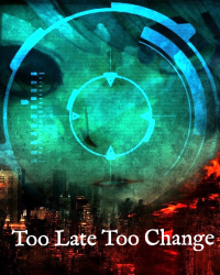 Too Late To Change