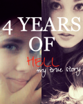 4 Years Of Hell (Personal Bullying Story)