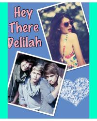 ~Hey There Delilah~