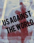 Us Against The World- Fan Fic
