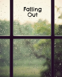 Falling Out.