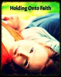 Holding Onto Faith