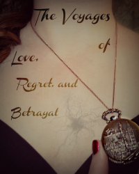 The Voyages of Love, Regret, and Betrayal