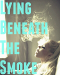 Lying Beneath The Smoke *Harry Styles FF*