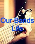 Our Bands Life