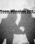 Teen Mission 101;