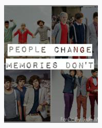 People change memories don't ( 1D fanfic)
