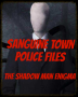 Sanguine Town Police Files: The Shadow Man Enigma