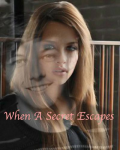 When A Secret Escapes