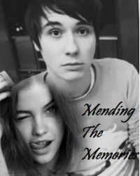 Mending The Memories - A Dan Howell (Danisnotonfire) Fanfic