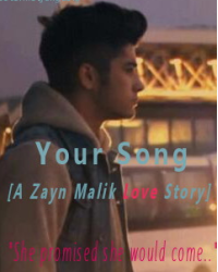 Your Song[A Zayn Malik Love Story]