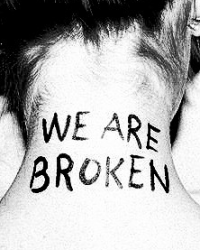 We Are Broken