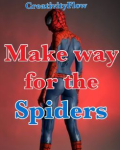 Make Way for the Spiders