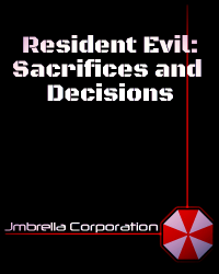 Resident Evil: Sacrifices and Decisions