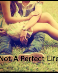 Not A Perfect Life