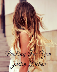 Looking For You ~ Justin Bieber ~ One Direction ~ Madison Beer