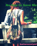 No One to Save Me
