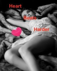Heart Beats Harder