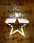Never loved, Never used, No heartbreaks, Right?