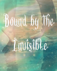 Bound by the Invisible (13+)