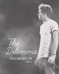 The Dilemma - Niall Horan Fanfiction