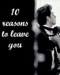 10 reasons to leave you