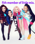 Fifth member of Little Mix. change your life.