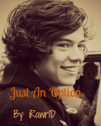 Just An Option - A Harry Styles Fanfic.