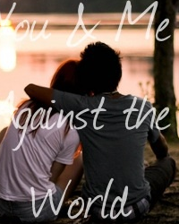 You & Me Against the World