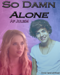 So Damn Alone | One Direction (SDW 2)