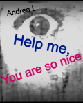 help me, you are so nice