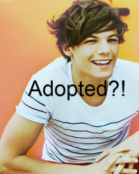 Adopted?! (Louis Tomlinson fan fic)