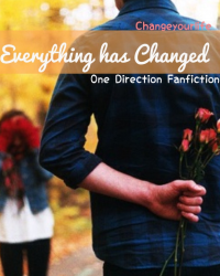 Everything Has Changed- One Direction Fanfiction