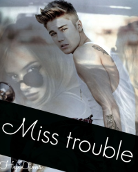Miss Trouble.