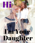 Hi, I'm Your Daughter