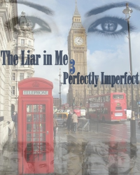 The Liar in Me 3 - Perfectly Imperfect (1D)