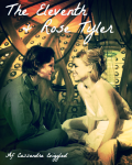 The Eleventh & Rose Tyler ~ Doctor Who fan fiction