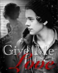 Give me love (completed!)