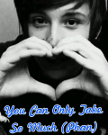 You Can Only Take So Much (Phan)