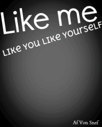 Like me like you like yourself