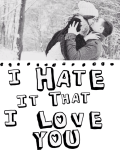 I Hate It That I Love You
