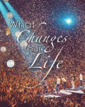 What Changes Your Life