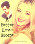 A Better Love Story. | Harry Styles Fan Fiction.