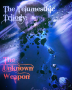 The Telumesthic Trilogy: The Unknown Weapon